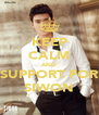 KEEP CALM AND SUPPORT FOR SIWON - Personalised Poster A4 size