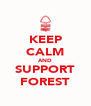 KEEP CALM AND SUPPORT FOREST - Personalised Poster A4 size
