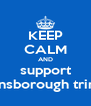 KEEP CALM AND support gainsborough trinity - Personalised Poster A4 size