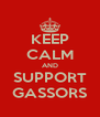 KEEP CALM AND SUPPORT GASSORS - Personalised Poster A4 size