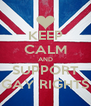 KEEP CALM AND SUPPORT GAY RIGHTS - Personalised Poster A4 size