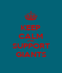 KEEP CALM AND SUPPORT GIANTS - Personalised Poster A4 size