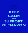 KEEP CALM AND SUPPORT  GLENAVON - Personalised Poster A4 size