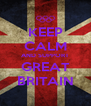 KEEP CALM AND SUPPORT GREAT BRITAIN - Personalised Poster A4 size