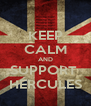 KEEP CALM AND SUPPORT  HÉRCULES - Personalised Poster A4 size