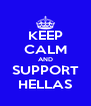 KEEP CALM AND SUPPORT HELLAS - Personalised Poster A4 size