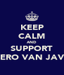 KEEP CALM AND SUPPORT HERO VAN JAVA - Personalised Poster A4 size