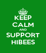 KEEP CALM AND SUPPORT HIBEES - Personalised Poster A4 size