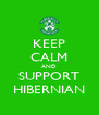 KEEP CALM AND SUPPORT HIBERNIAN - Personalised Poster A4 size