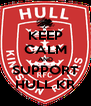KEEP CALM AND SUPPORT HULL KR - Personalised Poster A4 size