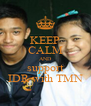KEEP CALM AND support IDR with TMN - Personalised Poster A4 size