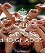 KEEP CALM AND SUPPORT INDIGNADOS - Personalised Poster A4 size