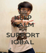 KEEP CALM AND SUPPORT IQBAL - Personalised Poster A4 size