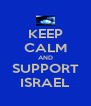 KEEP CALM AND SUPPORT ISRAEL - Personalised Poster A4 size
