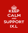 KEEP CALM AND SUPPORT IX.L - Personalised Poster A4 size
