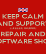 KEEP CALM AND SUPPORT J.J ELECTRONIC REPAIR AND SOFTWARE SHOP - Personalised Poster A4 size