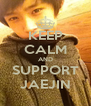 KEEP CALM AND SUPPORT JAEJIN - Personalised Poster A4 size