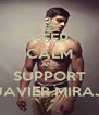 KEEP CALM AND SUPPORT JAVIER MIRAJ - Personalised Poster A4 size