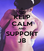 KEEP CALM AND SUPPORT JB - Personalised Poster A4 size
