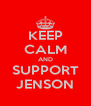 KEEP CALM AND SUPPORT JENSON - Personalised Poster A4 size