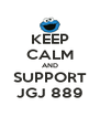 KEEP CALM AND SUPPORT JGJ 889 - Personalised Poster A4 size