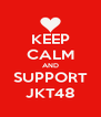KEEP CALM AND SUPPORT JKT48 - Personalised Poster A4 size