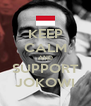 KEEP CALM AND SUPPORT JOKOWI - Personalised Poster A4 size