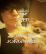 KEEP CALM AND SUPPORT JONGHOON - Personalised Poster A4 size