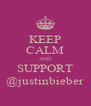 KEEP CALM AND SUPPORT @justinbieber - Personalised Poster A4 size