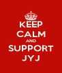 KEEP CALM AND SUPPORT JYJ - Personalised Poster A4 size