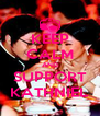 KEEP CALM AND SUPPORT KATHNIEL - Personalised Poster A4 size