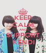 KEEP CALM AND SUPPORT  KENDI - Personalised Poster A4 size