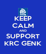 KEEP CALM AND SUPPORT KRC GENK - Personalised Poster A4 size