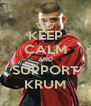 KEEP CALM AND SUPPORT KRUM - Personalised Poster A4 size