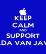 KEEP CALM AND SUPPORT LADA VAN JAVA - Personalised Poster A4 size