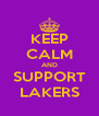KEEP CALM AND SUPPORT LAKERS - Personalised Poster A4 size