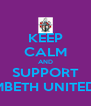 KEEP CALM AND SUPPORT LAMBETH UNITED FC - Personalised Poster A4 size