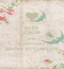 KEEP CALM AND SUPPORT LARRY STYLINSON - Personalised Poster A4 size
