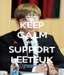 KEEP CALM AND SUPPORT LEETEUK - Personalised Poster A4 size