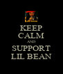 KEEP CALM AND SUPPORT LIL BEAN - Personalised Poster A4 size