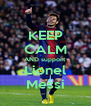 KEEP CALM AND support Lionel Messi - Personalised Poster A4 size
