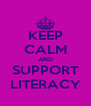 KEEP CALM AND SUPPORT LITERACY - Personalised Poster A4 size