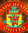 KEEP CALM AND SUPPORT MAN.U - Personalised Poster A4 size