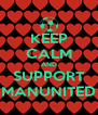 KEEP CALM AND SUPPORT MANUNITED - Personalised Poster A4 size