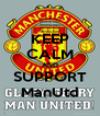 KEEP CALM AND SUPPORT ManUtd - Personalised Poster A4 size