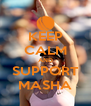 KEEP CALM AND SUPPORT MASHA - Personalised Poster A4 size