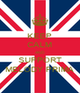 KEEP CALM AND SUPPORT MELODY PRIMA - Personalised Poster A4 size