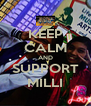 KEEP CALM AND SUPPORT MILLI - Personalised Poster A4 size