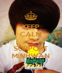 KEEP CALM AND SUPPORT MINHWAN - Personalised Poster A4 size