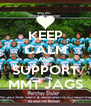 KEEP CALM AND SUPPORT MMT JAGS - Personalised Poster A4 size